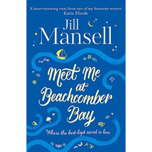Meet Me at Beachcomber Bay: The feel-good bestseller to brighten your day: Jill Mansell
