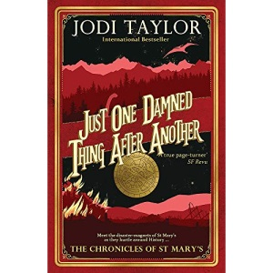 Just One Damned Thing After Another (Chronicles of St. Mary's)