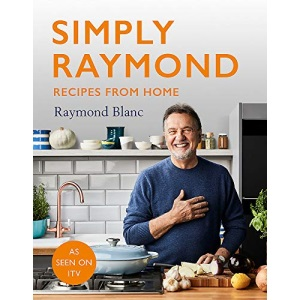Simply Raymond: Recipes from Home - The Sunday Times Bestseller, includes recipes from the ITV series