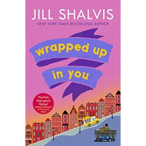 Wrapped Up In You: The perfect feel-good romance to brighten your day! (Heartbreaker Bay)