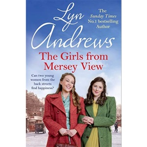 The Girls From Mersey View: A nostalgic saga of love, hard times and friendship in 1930s Liverpool