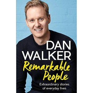 Remarkable People: Extraordinary Stories of Everyday Lives