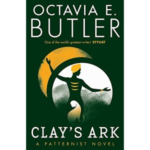Clay's Ark: Octavia E. Butler (The Patternist Series)