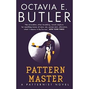 Patternmaster: Octavia E. Butler (The Patternist Series)