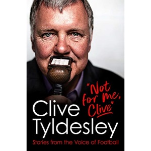 Not For Me, Clive: Stories From the Voice of Football
