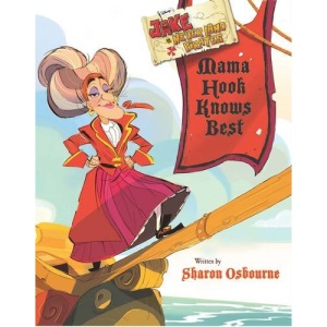 Disney Junior Jake and the Never Land Pirates Mama Hook Knows Best Picture Book (Disney Deluxe Picture Book)