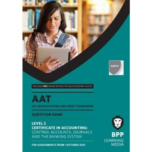 AAT Control Accounts, Journals and the Banking System: Revision Kit