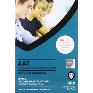 AAT Indirect Tax FA2014: Combined Text & Question Bank