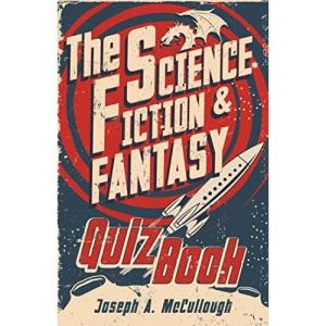 The Science Fiction & Fantasy Quiz Book (Open Book)