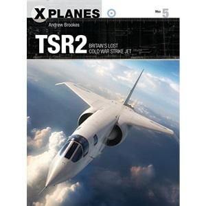 TSR2: Britain's lost Cold War strike jet: 05 (X-Planes)