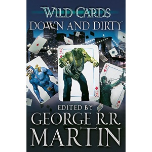 Wild Cards: Down and Dirty (Wild Cards 5)