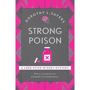 Strong Poison: Classic crime fiction at its best (Lord Peter Wimsey Mysteries)