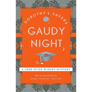Gaudy Night: the classic Oxford college mystery (Lord Peter Wimsey Mysteries)