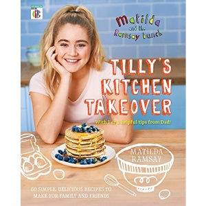 Matilda and The Ramsay Bunch: Tilly's Kitchen Takeover