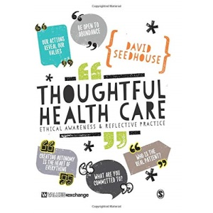 Thoughtful Health Care: Ethical Awareness and Reflective Practice