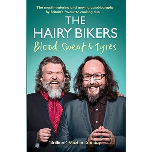 The Hairy Bikers Blood, Sweat and Tyres: The Autobiography