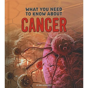 What You Need to Know about Cancer (Focus on Health)