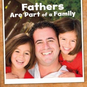 Our Families: Fathers Are Part of a Family