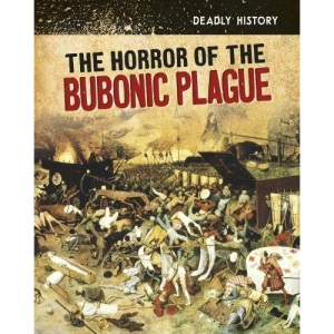 Deadly History: The Horror of the Bubonic Plague