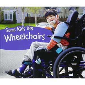 Understanding Differences: Some Kids Use Wheelchairs