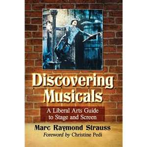Musicals for Skeptics: A Liberal Arts Guide to Stage and Screen