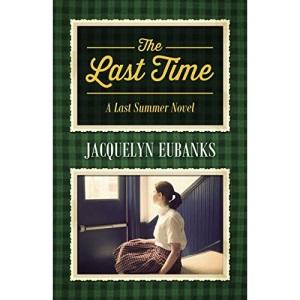 The Last Time: A Last Summer Novel
