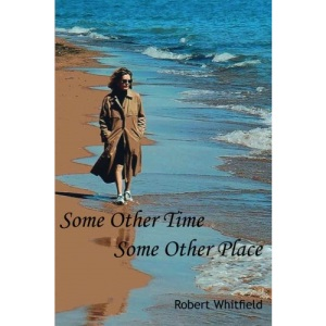 Some Other Time, Some Other Place: Volume 1 (The Dearborn Trilogy)