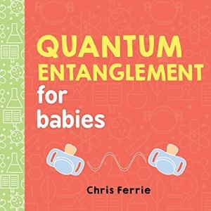 Quantum Entanglement for Babies: 0 (Baby University)