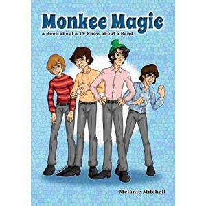 Monkee Magic: a Book about a TV Show about a Band