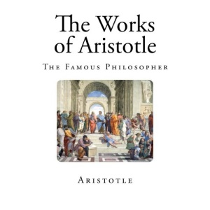 The Works of Aristotle: The Famous Philosopher (Containing his Complete Masterpiece and Family Physician; his Experienced Midwife, his Book of Problems and his Remarks on Physiognomy)