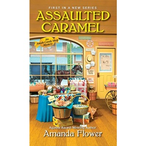 Assaulted Caramel (Amish Candy Shop Mystery): 1