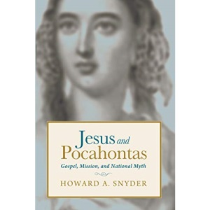 Jesus and Pocahontas: Gospel, Mission, and National Myth