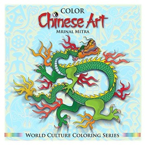 Color Chinese Art: 5 (World Culture Coloring Series)