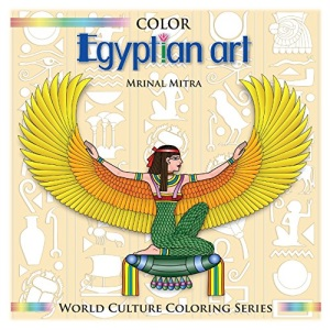 Color Egyptian Art: 6 (World Culture Coloring Series)