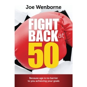 Fight Back at 50: Your Road Map To A Brighter Life