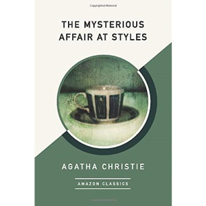 The Mysterious Affair at Styles (AmazonClassics Edition) (Hercule Poirot)
