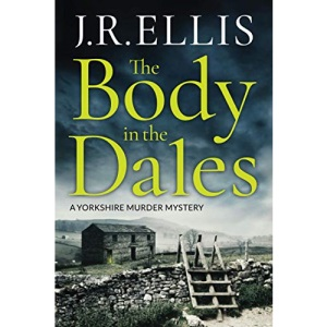 The Body in the Dales: 1 (A Yorkshire Murder Mystery, 1)
