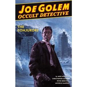 Joe Golem: Occult Detective Volume 4--The Conjurors (Joe Golem: Occult Detective - the Conjurors)
