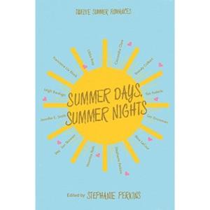 Summer Days and Summer Nights: Twelve Summer Romances