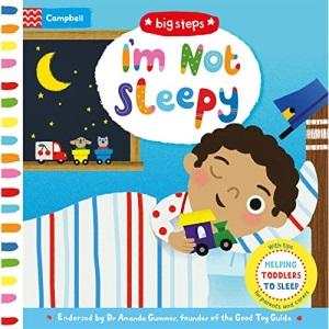 I'm Not Sleepy: Helping Toddlers To Sleep (Big Steps)