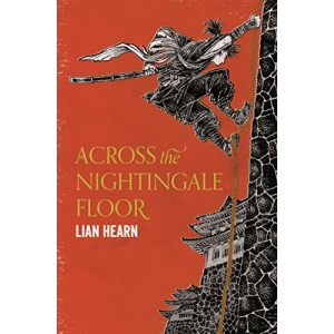 Across the Nightingale Floor: Lian Hearn (Tales of the Otori)