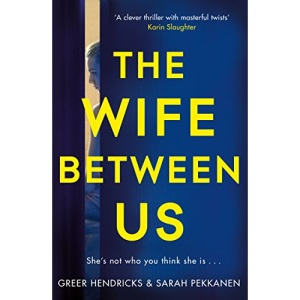 The Wife Between Us: A Richard and Judy Book Club Pick
