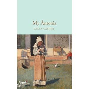 My Ántonia: Willa Cather (Macmillan Collector's Library)
