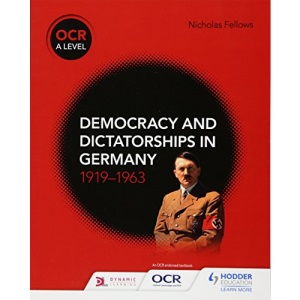 OCR A Level History: Democracy and Dictatorships in Germany 1919–63