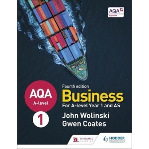AQA A-level Business Year 1 and AS Fourth Edition (Wolinski and Coates)