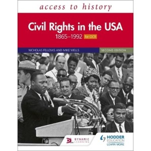 Access to History: Civil Rights in the USA 1865–1992 for OCR Second Edition