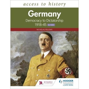 Access to History: Germany: Democracy to Dictatorship c.1918-1945 for WJEC