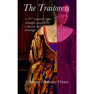 The Traitoress: A 17th century love triangle with its routes originating from a desire for revenge