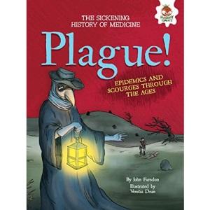 Plague! (Sickening History of Medicine)