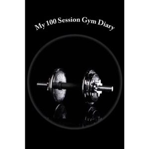 My 100 Session Gym Diary